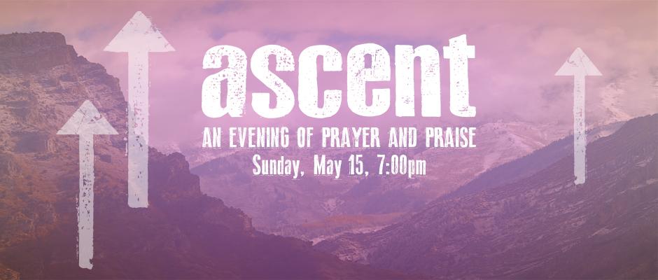 Ascent-An Evening of Prayer and Praise